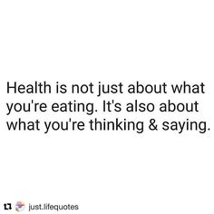 And also what you're doing being believing and living #eypnow #truth #repost @just.lifequotes  Health is also what you're thinking and saying. Via my friend @awake_spiritual  #justlifequotes