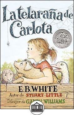 La Telarana de Carlota de E. B White ✿ Libros infantiles y juveniles - (De 6 a 9 años) ✿