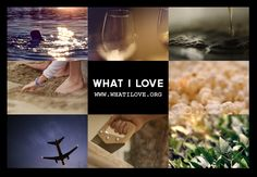 I just took the WHAT I LOVE experience. Take a look at the things that I can't live without.