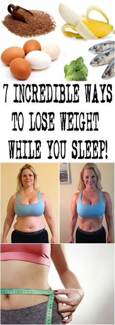 7 INCREDIBLE WAYS TO LOSE WEIGHT WHILE YOU SLEEP!