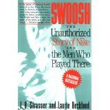 Swoosh: Unauthorized Story of Nike and the Men Who Played There, The (Paperback)By J. B. Strasser
