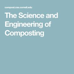 The Science and Engineering of Composting