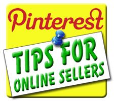 What every online seller needs to know about Pinterest! Written by  Ina Steiner (moi) of EcommerceBytes.com. Happy pinning!