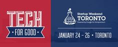 "Startup Weekend & @TiEToronto are teaming up to launch the ""Technology for Good"" Startup Weekend Toronto on January 24, 2014."