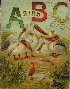 Bird ABC - Page 1. From the University of Florida Baldwin Library of Historical Children's Literature.
