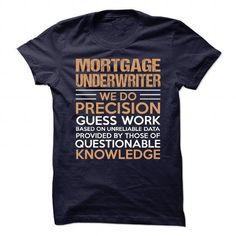 MORTGAGE-UNDERWRITER T Shirts, Hoodies Sweatshirts. Check price ==► http://store.customtshirts.xyz/go.php?u=https://www.sunfrog.com/No-Category/MORTGAGE-UNDERWRITER-90356691-Guys.html?41382