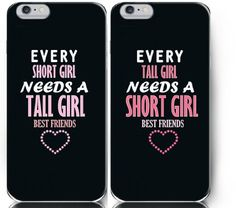 Every Tall Girl Needs A Short Best Friend BFF Rubber Side Couple Matching Cases (Left:iphone 5s/Right:iphone 6)