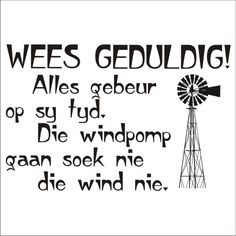 windpomp black and white - Google Search Best Quotes, Love Quotes, Funny Quotes, Motivational Poems, Inspirational Quotes, Rain Quotes, Black And White Google, Poetic Words, Afrikaanse Quotes