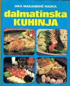Marjanović-Radica, Dika - Dalmatinska kuhinja Marjanović-Radica, Dika Dalmatinska kuhinja Mladost,