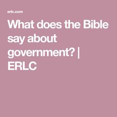 What does the Bible say about government? Roman Law, Corporate Tax Rate, What Is Evil, 1st Peter 2, Follow Jesus, World History, Bible, Sayings, Biblia