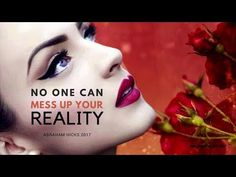 No one can mess up Your Reality ♥ Abraham Hicks 2017 NEW (Long Beach CA, Workshop August 2017) - YouTube