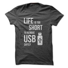 This Shirt Makes A Great Gift For You And Your Family.  Life Is Too Short To Remove USB Safely Tee! .Ugly Sweater, Xmas  Shirts,  Xmas T Shirts,  Job Shirts,  Tees,  Hoodies,  Ugly Sweaters,  Long Sleeve,  Funny Shirts,  Mama,  Boyfriend,  Girl,  Guy,  Lovers,  Papa,  Dad,  Daddy,  Grandma,  Grandpa,  Mi Mi,  Old Man,  Old Woman, Occupation T Shirts, Profession T Shirts, Career T Shirts,