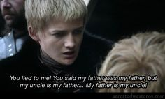 Buster: You lied to me! You said my father was my father, but my uncle is my father. My father is my uncle!  --Righteous Brothers - s02e18,   Arrested Westeros.
