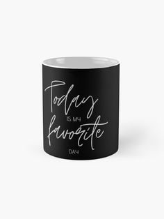 """""""Today is my favorite day"""" Mug by tonenebo Iphone C, Mug Designs, Drink Sleeves, Classic Style, Ceramics, Mugs, My Favorite Things, Day, Stuff To Buy"""
