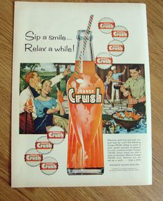 1959 Orange Crush Soda Pop Ad Sip a Smile Relax a While Outdoor Barbecue | eBay Pub Vintage, Photo Vintage, Vintage Signs, Vintage Food, Vintage Porch, Old Advertisements, Retro Advertising, Retro Ads, 1950s Ads