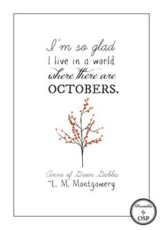 Anne of Green Gables October Quote Free Printable ~ print and frame for instant fall decor! - my favorite time of the year, Fall! Quotable Quotes, Book Quotes, Me Quotes, Fall Quotes, Fall Weather Quotes, Great Quotes, Quotes To Live By, Inspirational Quotes, Anne Auf Green Gables