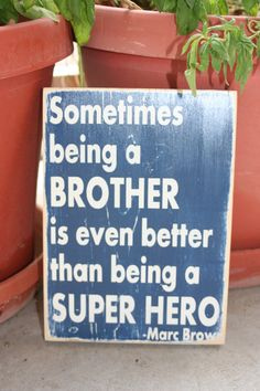 Brothers inspirational quote hand painted wood sign. $25.00, via Etsy.