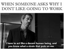 I'm in love with House MD. And hugh laurie. I Love House, D House, House Party, Ocd, Tv Quotes, Funny Quotes, Movie Quotes, House Md Quotes, Gregory House