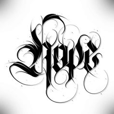 """- Calligraphy """"Hope"""" et blanc - Tattoo Lettering Design, Chicano Lettering, Graffiti Lettering Fonts, Graffiti Tattoo, Caligraphy Alphabet, Tattoo Fonts Alphabet, Hand Lettering Alphabet, Tattoo Script, Letter S Calligraphy"""