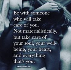 Quotes and inspiration about Love QUOTATION - Image : As the quote says - Description Be With Someone Who Will Take Care Of Your Soul Great Quotes, Quotes To Live By, Inspirational Quotes, Wisdom Quotes, Quotes Quotes, Man I Love Quotes, Amazing Women Quotes, Thankful Love Quotes, Perfect Couple Quotes