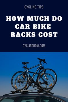 A car bike rack can be an excellent piece of equipment to add to your cycling gear. It can free up more vehicle space and allow you to take your bike to more cool places.How much do car bike racks cost? Road Bike Accessories, Car Bike Rack, Cycling Tips, Bike Trails, Vehicle, Space, Free, Floor Space, Vehicles