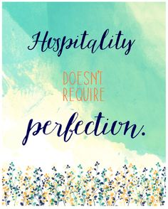 """Talking about """"overcoming perfectionism"""" in hospitality.I do like to do certain things a certain way that can get in the way of stress-less hospitality. Hospitality Quotes, Praying For Your Husband, Stress Less, Christian Encouragement, Gods Love, Welcome, Bible Verses, Things To Think About, Im Not Perfect"""