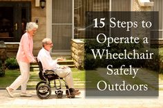 15 Steps to Operate a Wheelchair Safely Outdoors