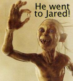 """Smeagol has grown to be the most popular character in the """"Lord of the Rings"""" trilogy. The majority of wisecracks and jokes are made with Smeagol in mind. Here we see him advertising for """"Jared"""" a prominent engagement jewelry company.  http://www.jared.com/en/jaredstore"""