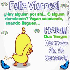 0a04438de436de04b0e4d72067bd2645.gif 450×450 píxeles Love Quotes, Funny Quotes, Funny Memes, Viernes Gif, Friday Gif, Quotes En Espanol, Happy Wishes, Happy Dance, Morning Messages