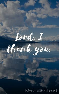 Thank You God Quotes Dear God Did I Say Thank You Today Well Just In Case I Forgot .