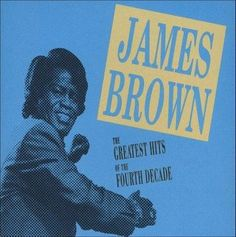 James Brown - Greatest Hits: Fourth Decade (CD)