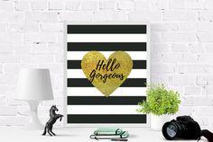 Hello Gorgeous  Printable Art Wall Decor  by DeNahCreations