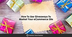 How To Use Giveaways To Market Your eCommerce Site