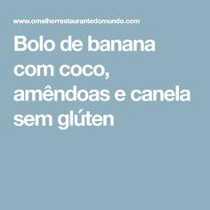 Bolo de banana com coco, amêndoas e canela sem glúten