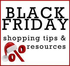 Black Friday Shopping Tips and Resources