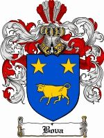 Bova Coat of Arms / Bova Family Crest  The Italian surname of BOVA was a baptismal name meaning 'the son of BOVO'. The name was borne by a 7...