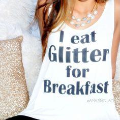 I Eat Glitter For Breakfast White Tank, $24.00, Amazing Lace