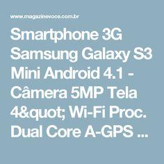 "Smartphone 3G Samsung Galaxy S3 Mini Android 4.1 - Câmera 5MP Tela 4"" Wi-Fi Proc. Dual Core A-GPS - Magazine Vrshop"
