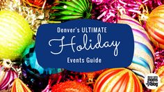 Holiday lights, parades, breakfast with Santa, trains, shopping, and so much more to do in the Denver Metro Area this season!