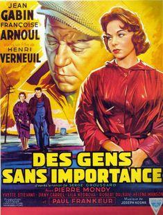 """People of No Importance (1956) """"Des gens sans importance"""" (original title) Stars: Jean Gabin, Françoise Arnoul, Pierre Mondy, Yvette Etiévant, Dany Carrel ~  Director: Henri Verneuil"""