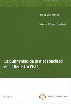 La publicidad de la discapacidad en el Registro civil / Sofía de Salas Murillo ; prólogo Ma. Ángeles Parra Lucán