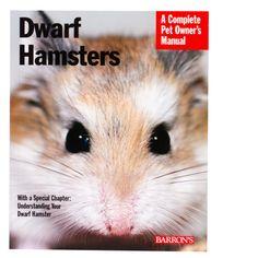 Dwarf Hamsters: A Complete Pet Owner's Manual | Small Pet Books | PetSmart