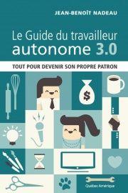 Guide du travailleur autonome 3.0   Jean-Benoît Nadeau   leslibraires.ca