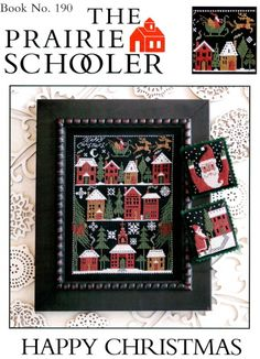 The Prairie Schooler No. 190 Happy Christmas - new for 2013 I really NEED this one!