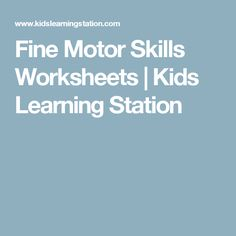 Fine Motor Skills Worksheets | Kids Learning Station