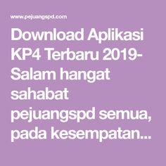 Download Aplikasi KP4 Terbaru 2019- Salam hangat sahabat pejuangspd semua, pada kesempatan kali ini kami akan membagikan aplikasi cetak guna pembuatan KP4 terbaru 2019 yang pasti sahabat semua bisa mengunduhnya secara gratis di sini.