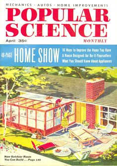 Popular Science - April 1956 Science Magazine, 1950s House, Pulp Art, Vintage Magazines, Mid Century Modern Design, Outdoor Rooms, Magazine Covers, Book Covers, Mid-century Modern