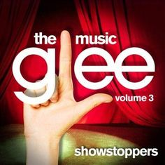 Glee Cast - Glee: The Music Volume 3 Showstoppers