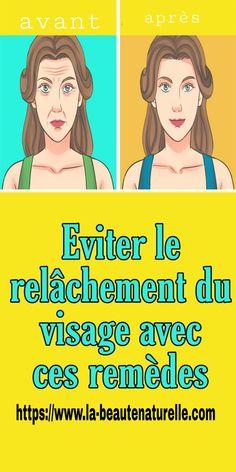 Eviter le relâchement du visage avec ces remèdes Skin Care Remedies, Natural Skin Care, Health And Beauty, Massage, Make Up, Gym, How To Plan, Life, Solution