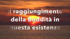 Il raggiungimento della Buddità in questa esistenza